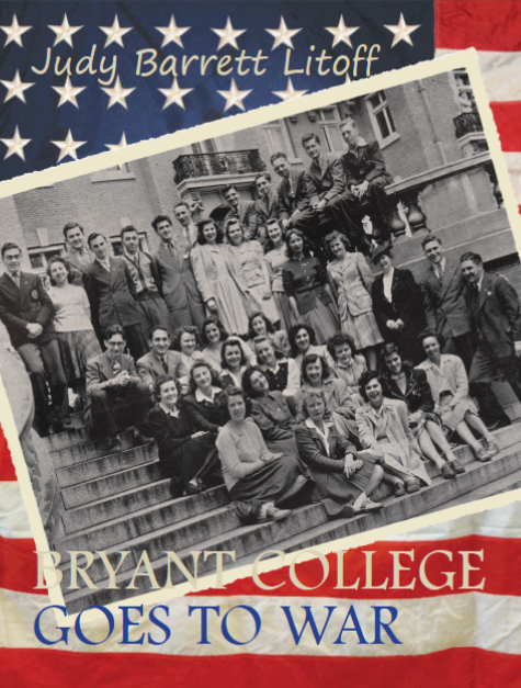 Bryant College Goes to War by Judy Barrett Litoff