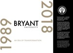 <i>A Pictorial History of Bryant University: 1989-2018 An Era of Transformation</i> by Photography; Anton Grassl, Esto; Victoria Arocho; Nathan Cox Photography; Peter Goldberg Photography; David Silverman Photography; Don Hamerman; H. Scott Heist; Scott Kingsley; Stew Milne; Pamela Murray; Patrick O'Connor Photography; Michael Salerno Photography; Stephen Spencer; and Glenn Osmundson