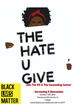 The Hate U Give: Screening & Discussion, 1 by PwC Center for Diversity and Inclusion Intercultural Center and Counseling Center