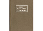 Right Business Training as Practiced by the Rhode Island Commercial School by Harry Loeb Jacobs